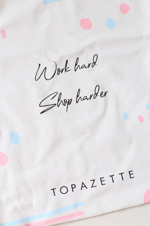 WORK HARD SHOP HARDER TOPAZETTE TOTE BAG